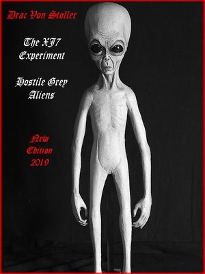 cover image of The XJ7 Experiment (Hostile Grey Aliens)