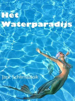 cover image of Het Waterparadijs