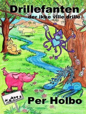 cover image of Drillefanten, Der Ikke Ville Drille