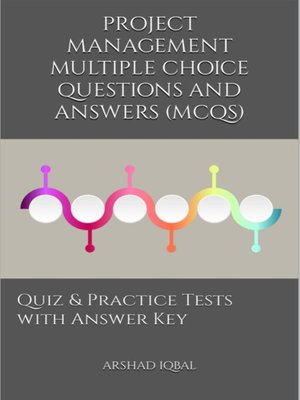 cover image of Project Management Multiple Choice Questions and Answers (MCQs)