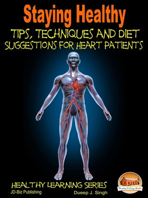 cover image of Staying Healthy Tips, Techniques and Diet Suggestions for Heart Patients