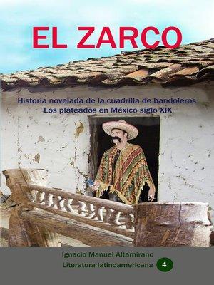 cover image of El zarco Historia novelada de la cuadrilla de bandoleros Los plateados en México siglo XIX