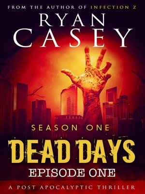 cover image of Episode 1 (A Zombie Apocalypse Serial): Dead Days, no. 1