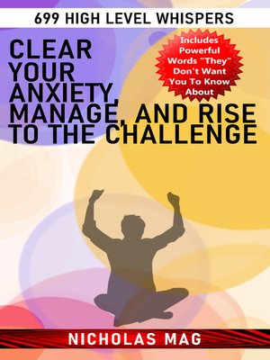 cover image of Clear your Anxiety, Manage, and Rise to the Challenge