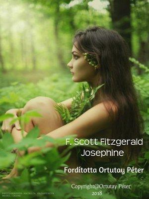 cover image of F. Scott Fitzgerald Josephine Fordította Ortutay Péter