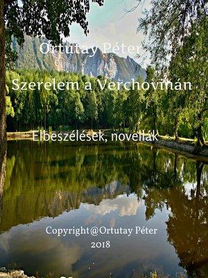 cover image of Ortutay Péter Szerelem a Verchovinán Elbeszélések, novellák