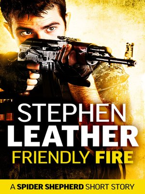 cover image of Friendly Fire (A Spider Shepherd Short Story)