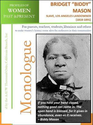 "cover image of Profiles of Women Past & Present – Bridget ""Biddy"" Mason Slave, Los Angeles Landowner (1818--1891)"