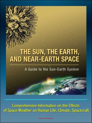 cover image of The Sun, the Earth, and Near-Earth Space