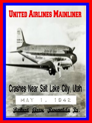 cover image of United Airlines Mainliner Crashes Near Salt Lake City, Utah May 1, 1942