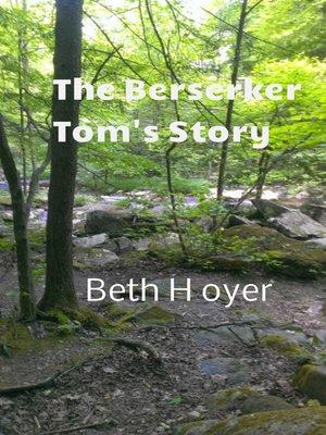 cover image of The Berserker Tom's Story