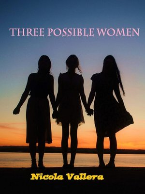 cover image of Three Possible Women