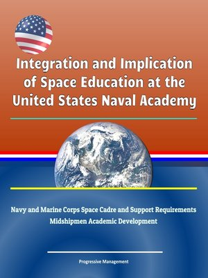 cover image of Integration and Implication of Space Education at the United States Naval Academy