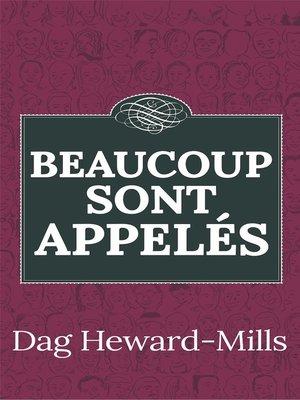 cover image of Beaucoup sont appelés