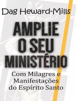 cover image of Amplie o Seu Ministério com Milagres e Manifestações do Espírito Santo