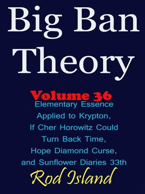 cover image of Elementary Essence Applied to Krypton, If Cher Horowitz Could Turn Back Time, Hope Diamond Curse, and Sunflower Diaries 33th, Volume 36