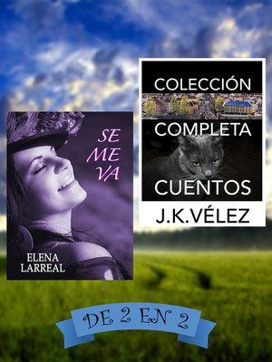 cover image of Se me va & Colección Completa Cuentos. De 2 en 2