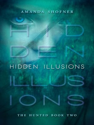 cover image of Hidden Illusions (The Hunted #2)