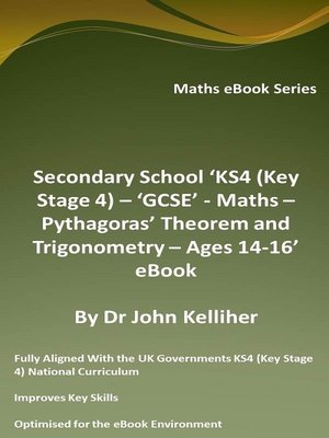 cover image of Secondary School 'KS4 (Key Stage 4) – 'GCSE'--Maths – Pythagoras' Theorem and Trigonometry– Ages 14-16' eBook