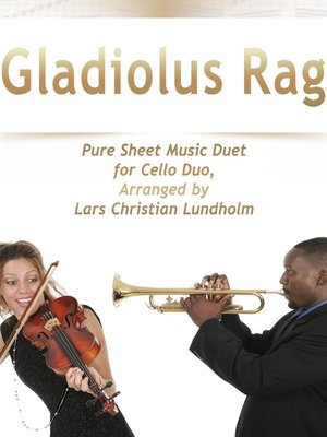 cover image of Gladiolus Rag Pure Sheet Music Duet for Cello Duo, Arranged by Lars Christian Lundholm