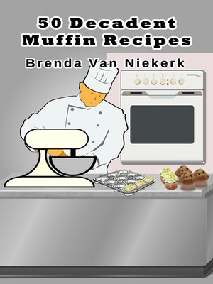 cover image of 50 Decadent Muffin Recipes