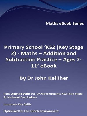 cover image of Primary School 'KS2 (Key Stage 2)--Maths – Addition and Subtraction Practice--Ages 7-11' eBook