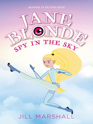 cover image of Jane Blonde Spy in the Sky