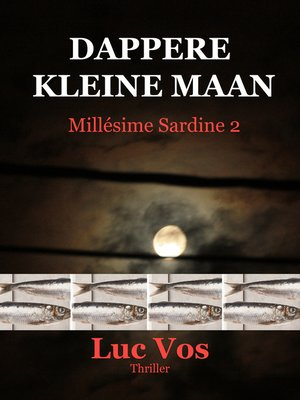 cover image of Dappere Kleine Maan, Millésime Sardine 2