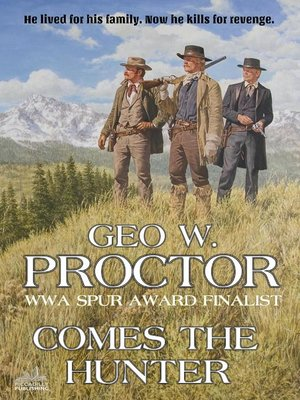 cover image of Comes the Hunter (A Geo W. Proctor Classic Western)