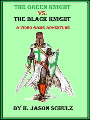 cover image of The Green Knight vs the Black Knight; a Video Game Adventure