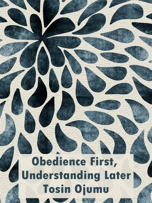 cover image of Obedience First, Understanding Later