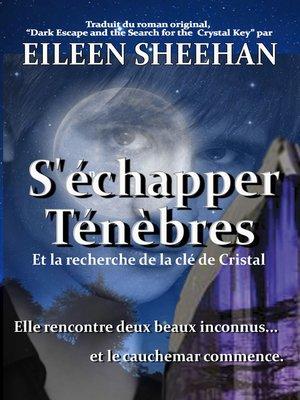 cover image of Ténèbres S'échapper et la Recherche de la Clé de Cristal
