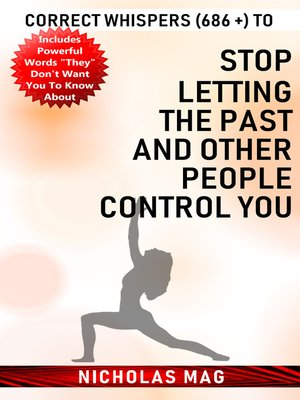 cover image of Correct Whispers (686 +) to Stop Letting the Past and Other People Control You
