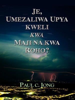 cover image of Je, umezaliwa upya kweli kwa maji na kwa roho?
