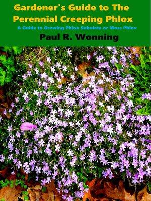 Gardeners guide to the perennial creeping phlox by paul r wonning gardeners guide to the perennial creeping phlox mightylinksfo