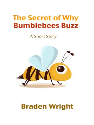 cover image of The Secret of Why Bumblebees Buzz