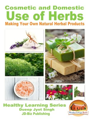 cover image of Cosmetic and Domestic Uses of Herbs