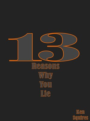 cover image of 13 Reasons Why You Lie