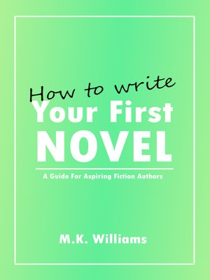 cover image of How to Write Your First Novel