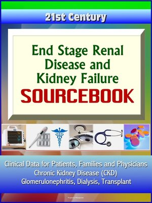cover image of 21st Century End Stage Renal Disease and Kidney Failure Sourcebook