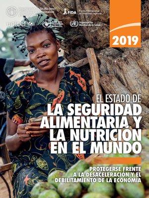 cover image of El estado de la seguridad alimentaria y nutrición en el mundo 2019