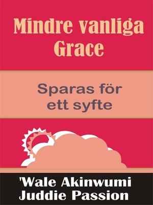 cover image of Mindre vanliga Grace Sparas för ett syfte