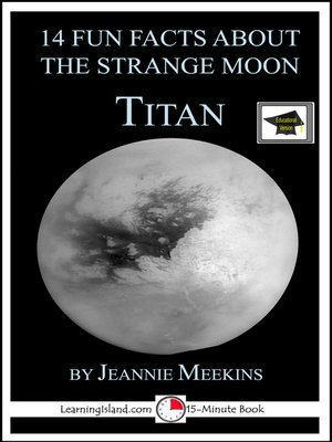 cover image of 14 Fun Facts About the Strange Moon Titan