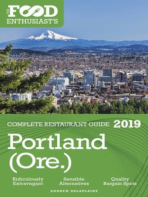 cover image of Portland (Ore.)--2019--The Food Enthusiast's Complete Restaurant Guide