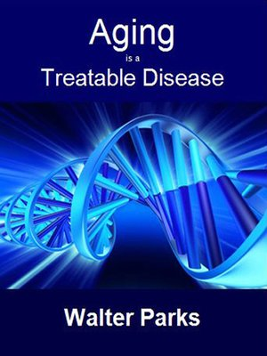 cover image of Aging is a Treatable Disease