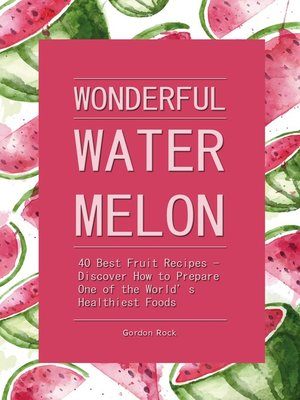 cover image of Wonderful Watermelon!