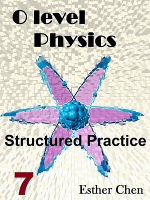 cover image of O Level Physics Structured Practice 7