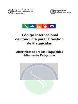 cover image of Código Internacional de Conducta para la Gestión de Plaguicidas. Directrices sobre los Plaguicidas Altamente Peligrosos