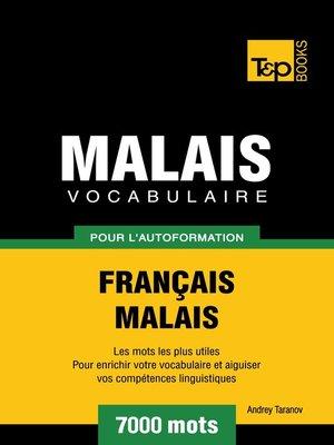 cover image of Vocabulaire Français-Malais pour l'autoformation. 7000 mots
