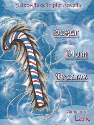 cover image of Sugar Plum Dreams (Snowflake Triplet #1.5)